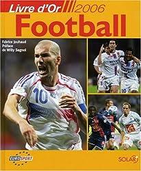 Football : Livre d'or 2006