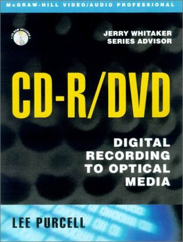 CD-R/DVD: Digital Recording to Optical Media (McGraw-Hill Video/audio Engineering)
