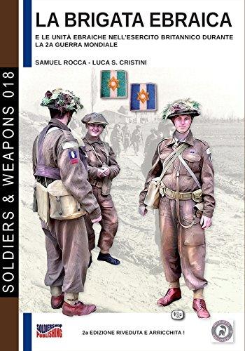 La brigata ebraica: le unit  ebraiche nell'esercito britannico durante la seconda guerra mondiale: Volume 18