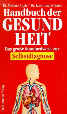 Handbuch der Gesundheit by Apple, Michael; Payne-James,