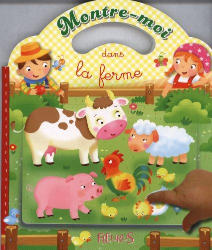 Montre-moi dans la ferme par Emilie Beaumont