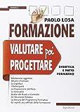 Scarica Libro Formazione valutare poi progettare Didattica e patto formativo (PDF,EPUB,MOBI) Online Italiano Gratis