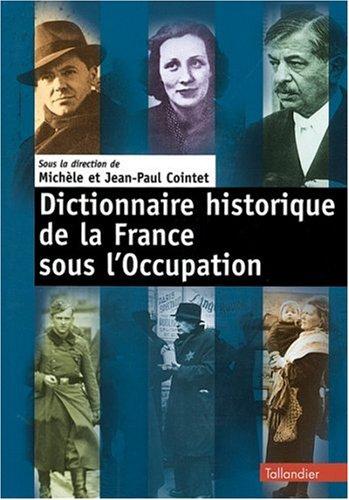 Dictionnaire historique de la France sous l'Occupation