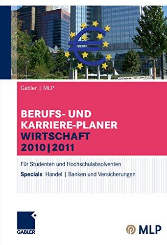 und Karriere-Planer Wirtschaft 2010 | 2011: Für Studenten und Hochschulabsolventen (MLP Wirtschaft Karriereplaner) (Vers Planer)