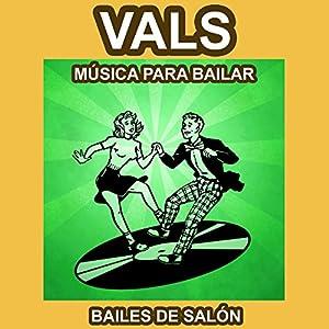vals: Vals - Música para Bailar - Bailes de Salón