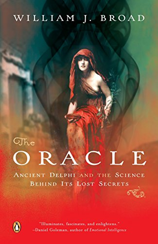 The Oracle: Ancient Delphi and the Science Behind Its Lost Secrets por William J. Broad