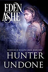 Hunter Undone: Hunters of Willow Creek Book One