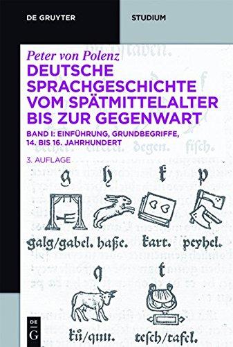 Peter von Polenz: Deutsche Sprachgeschichte vom Spätmittelalter bis zur Gegenwart: Einführung · Grundbegriffe · 14. bis 16. Jahrhundert (De Gruyter Studienbuch)