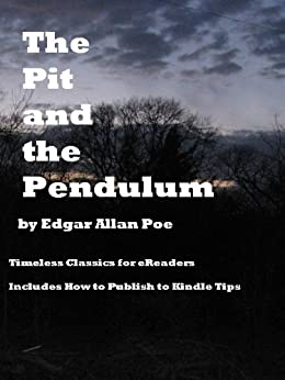 an analysis of the short story the pit and the pendulum by edgar allan poe The pit and the pendulum by edgar allan poe, 1842 the magic trick: the beautifully written section between sentencing and the narrator's awakening in the pit.