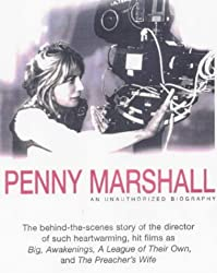 Penny Marshall: An Unauthorised Biography