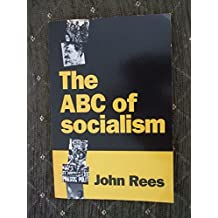 ABC of Socialism by John Rees (1995-01-06)