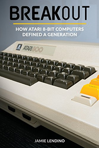 breakout-how-atari-8-bit-computers-defined-a-generation
