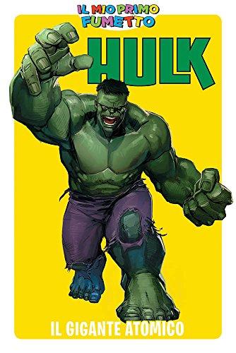 IL MIO PRIMO FUMETTO - Hulk: Il gigante atomico