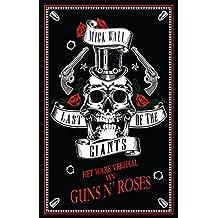 Last of the Giants: Het ware verhaal van Guns N' Roses
