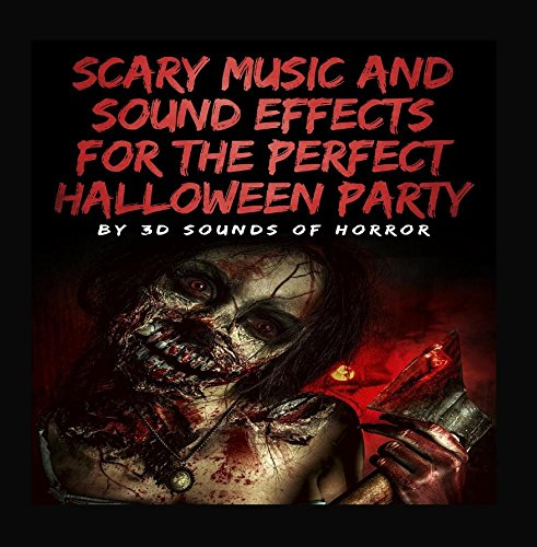 Scary Music and Sound Effects for the Perfect Halloween Party (Sounds Halloween Scary Effects)