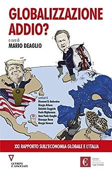 Globalizzazione addio?: Ventunesimo rapporto sull'economia globale e l'Italia di [AA.VV.]