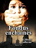 Fondus enchaînés: La mort pour vengeance (Agnès Castellane t. 1) (French Edition)