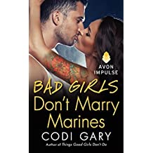 Bad Girls Don't Marry Marines (Rock Canyon, Idaho) by Codi Gary (2014-06-03)