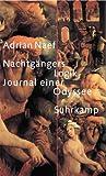 Nachtg?ngers Logik: Journal einer Odyssee