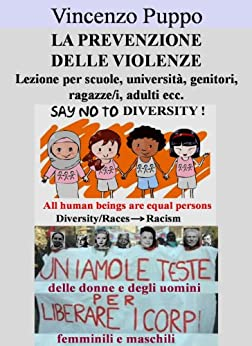 La prevenzione delle violenze. Lezione per scuole, università, genitori, ragazze/i, adulti ecc. (Sessualità Vol. 3) di [Puppo, Vincenzo]