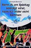 Wenn Du am Spieltag beerdigt wirst, kann ich leider nicht kommen: Die Welt der Fussballfans (KiWi)
