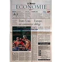 MONDE ECONOMIE (LE) du 06/05/2003 - EN DENTS DE SCIE FOCUS - PAS D'ETAT DE GRACE POUR LE NIGERIA TRIBUNES - SELON MARC CHESNEY, PROFESSEUR A HEC, LE TERRORISME D'AL-QAIDA EST GERE COMME UNE MULTINATIONALE DU CRIME ET TIRE PROFIT DU MONDE DE LA LIBRE ENTREPRISE EMPLOI - LA CITE DES METIERS DE LA VILLETTE A 10 ANS - LE MUNCI, UN COLLECTIF, SE BAT POUR DEFENDRE L'EMPLOI DANS LES SERVICES INFORMATIQUES OFFRES D'EMPLOI - DIRIGEANTS - FINANCE, ADMINISTRATION, JURIDIQUE, RH - BANQUE, ASS