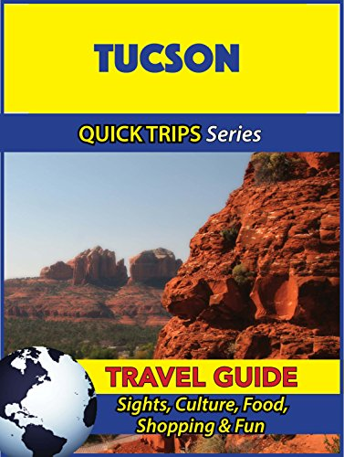 Tucson Travel Guide (Quick Trips Series): Sights, Culture, Food, Shopping & Fun (English Edition)