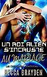 Un roi alien s'incruste au mariage par Brayden
