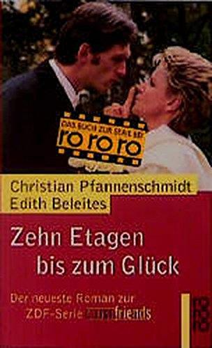 Zehn Etagen bis zum Glück: Der Roman zur ZDF-Serie GIRLfriends -