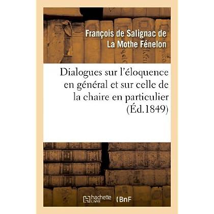 Dialogues sur l'éloquence en général et sur celle de la chaire en particulier (Éd.1849)
