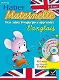 Mon cahier imagier pour apprendre l'anglais avec CD audio (3/6 ans)