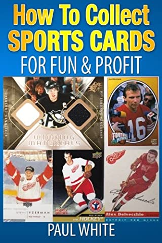 How To Collect Sports Cards: For Profit & Fun