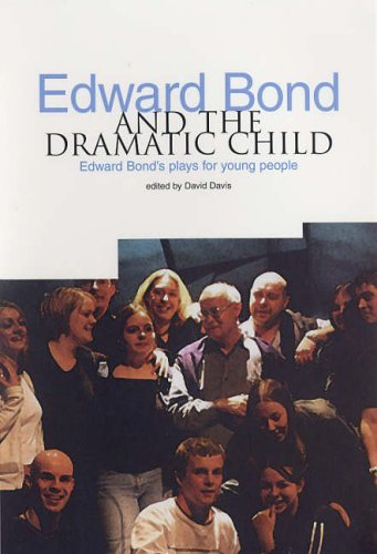 Edward Bond and the Dramatic Child: Edward Bond's Plays for Young People by David Davis (Editor), David Allen (Editor) (1-Mar-2005) Paperback