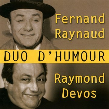 Duos d'humour : Fernand Raynaud / Raymond Devos