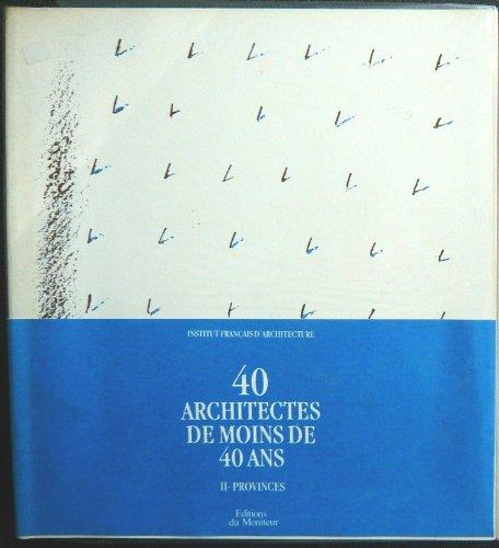 40 ARCHITECTES. Tome 2, Provinces