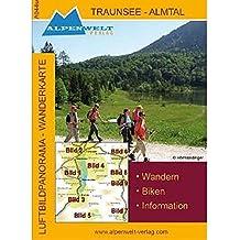 Luftbildpanorama Wanderkarte Traunsee - Almtal: Wandern - Biken - Information