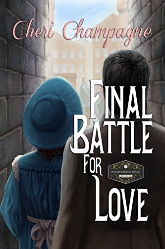Final Battle for Love: The Mason Siblings Series Book 4 (English Edition) par Cheri Champagne