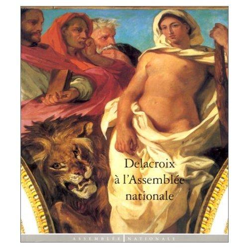 Eugène Delacroix à l'Assemblée nationale : Exposition (16 février-1er avril 1995)