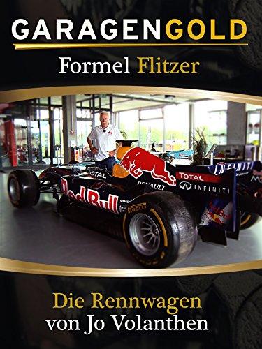 Garagengold: Formel-Flitzer - Die Rennwagen von Jo Vonlanthen