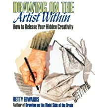 Drawing on the Artist within: How to Release Your Hidden Creativity by Betty Edwards (1988-04-14)