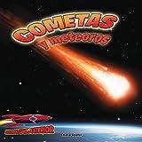 Cometas y meteoros: Atravesando el espacio: Comets and Meteors: Shooting Through Space (Inside Outer Space Book 1191748830) (English Edition)