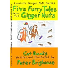 Five Furry Tales From The Ginger Nuts (Louisa's Ginger Nuts Series Book 6)