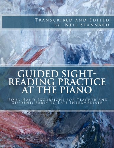 Guided Sight-Reading Practice at the Piano: Four-Hand Excursions for Teacher and Student, Early to Late Intermediate