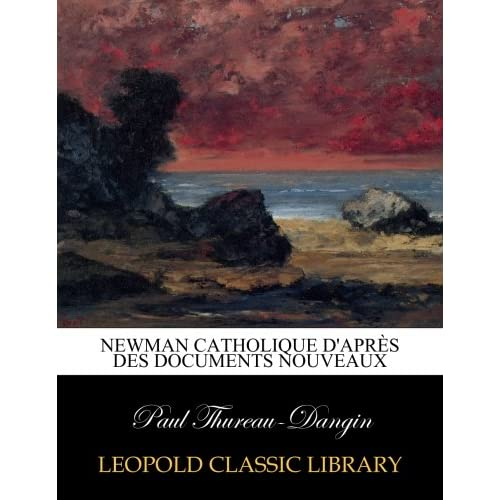 Newman catholique d'après des documents nouveaux