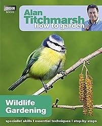 Alan Titchmarsh How to Garden: Wildlife Gardening by Alan Titchmarsh (2011-03-24)