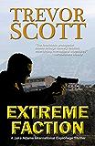 Extreme Faction (A Jake Adams International Espionage Thriller Series)