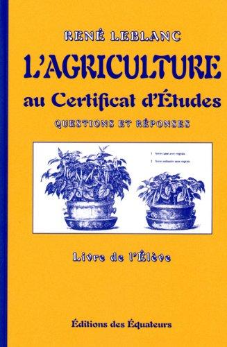 L'agriculture au Certificat d'Etude, Questions et Réponses : Livre de l'Elève