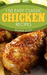 150 Easy Classic Chicken Recipes (English Edition)