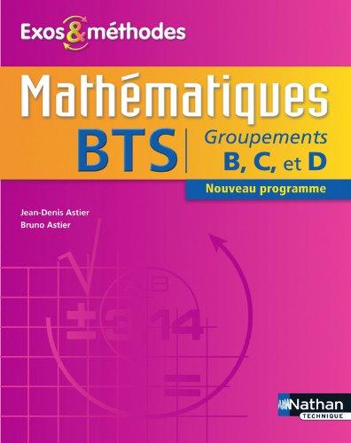 Mathématiques BTS Groupements B, C et D par Bruno Astier