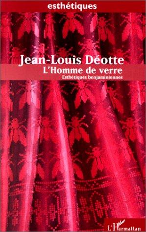 L'homme de verre: Esthétiques benjaminiennes (Collection Esthétiques) par Jean-Louis Déotte